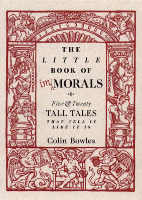 The Little Book of Immorals: Five and Twenty Tall Tales That Tell it Like it is book