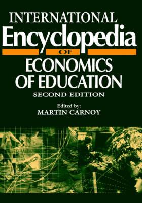 International Encyclopedia of Economics of Education by Martin Carnoy