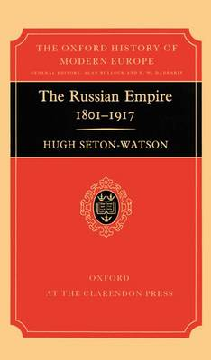 The Russian Empire, 1801-1917 by Hugh Seton-Watson