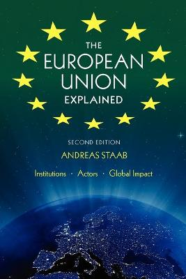The European Union Explained by Andreas Staab