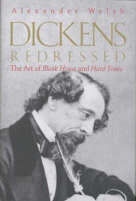 Dickens Redressed by Alexander Welsh