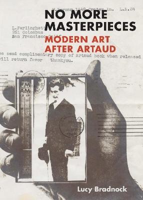 No More Masterpieces: Modern Art After Artaud book