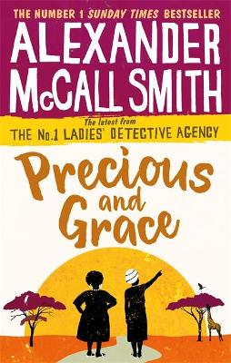 Precious and Grace by Alexander McCall Smith