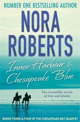 Inner Harbour and Chesapeake Blue: Books Three and Four of the Chesapeake Bay Quartet by Nora Roberts