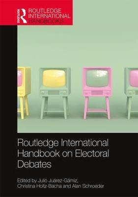 Routledge International Handbook on Electoral Debates by Julio Juarez-Gamiz