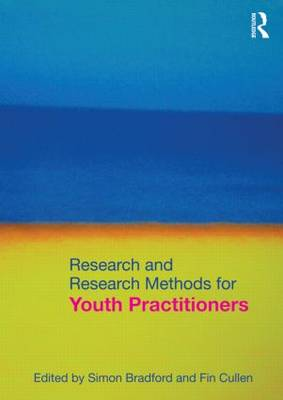 Research and Research Methods for Youth Practitioners by Simon Bradford