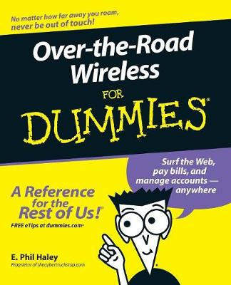 Over-the-Road Wireless For Dummies by E.Phil Haley