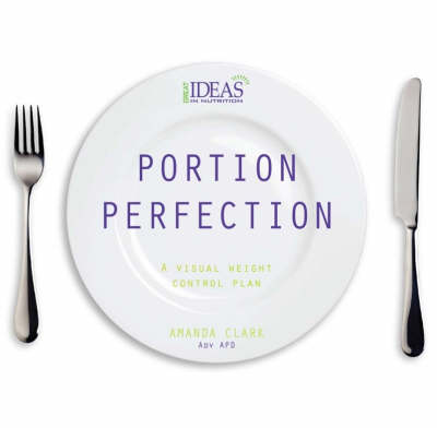 Portion Perfection by Amanda Clark