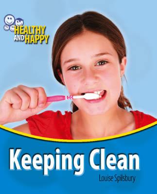 Keeping Clean by Louise Spilsbury