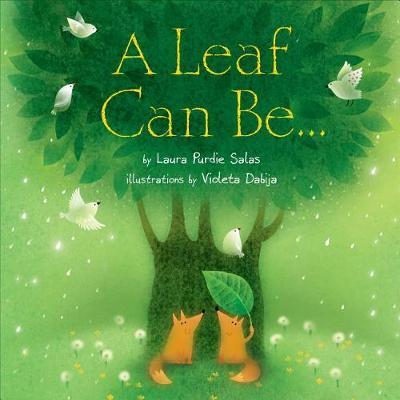 Leaf Can Be... by Laura Purdie Salas