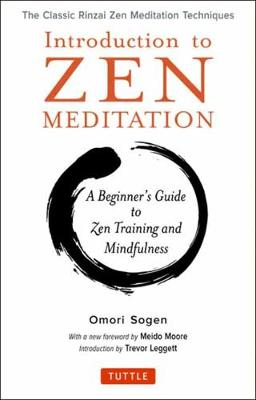 Introduction to Zen Meditation: A Beginner's Guide to Zen Training and Mindfulness: The Classic Rinzai Zen Meditation Techniques by Omori Sogen