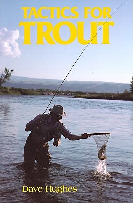 Tactics for Trout by Dave Hughes