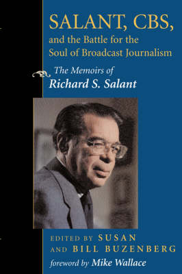 Salant, CBS, And The Battle For The Soul Of Broadcast Journalism book