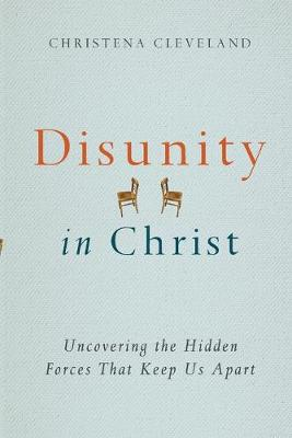 Disunity in Christ by Christena Cleveland