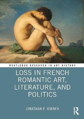 Loss in French Romantic Art, Literature, and Politics book