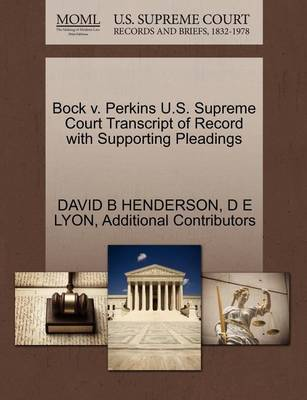 Bock V. Perkins U.S. Supreme Court Transcript of Record with Supporting Pleadings book