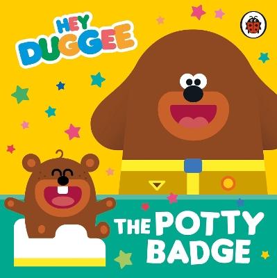 Hey Duggee: The Potty Badge book