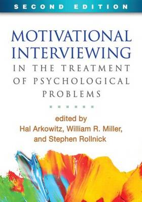 Motivational Interviewing in the Treatment of Psychological Problems, Second Edition by Hal Arkowitz