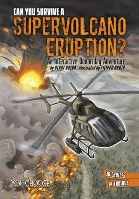 Can You Survive a Supervolcano Eruption? by ,Blake Hoena