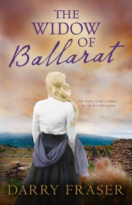 The Widow of Ballarat by Darry Fraser