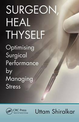 Surgeon, Heal Thyself by Uttam Shiralkar