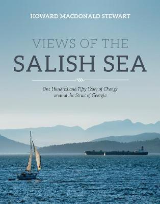 Views of the Salish Sea by Howard Macdonald Stewart