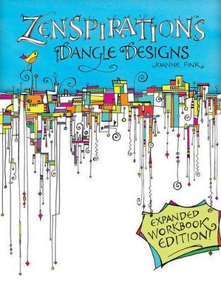 Zenspirations Dangle Designs, Expanded Workbook Edition book