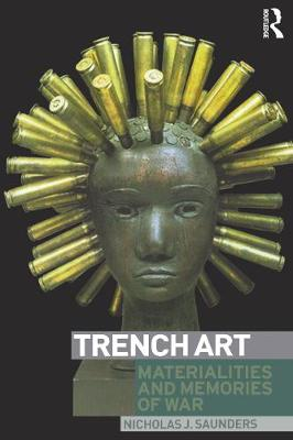Trench Art by Nicholas Saunders