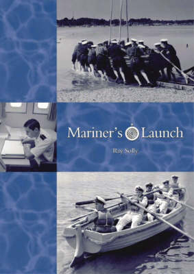 Mariner's Launch by Dr. Raymond Solly