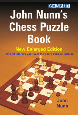 John Nunn's Chess Puzzle Book New Enlarged Edition by John Nunn