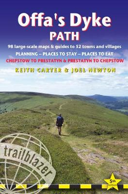 Offa's Dyke Path: Chepstow To Prestatyn & Prestatyn To Chepstow, Planning, Places to Stay, Places to Eat, 98 large-scale maps & guides to 52 towns and villages (Trailblazer British Walking Guides): 2019 by