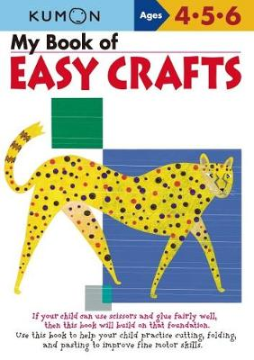 My Book of Easy Crafts by Kumon Publishing