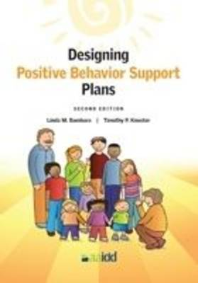Designing Positive Behavior Supports Plans by Linda M. Bambara