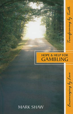 Hope & Help for Gambling by Mark Shaw