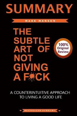 Summary of the Subtle Art of Not Giving A F*Ck book