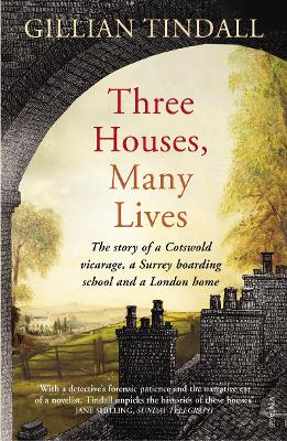 Three Houses, Many Lives by Gillian Tindall