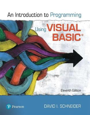Introduction to Programming Using Visual Basic by David Schneider