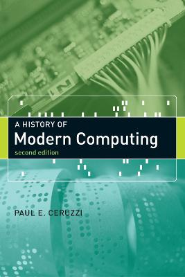A History of Modern Computing by Paul E. Ceruzzi