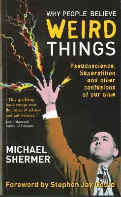 Why People Believe Weird Things by Stephen Jay Gould