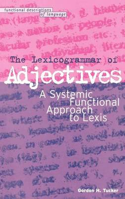 The Lexicogrammar of Adjectives by Dr Gordon H. Tucker