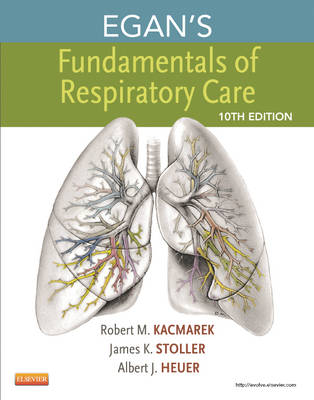 Egan's Fundamentals of Respiratory Care by Robert M. Kacmarek