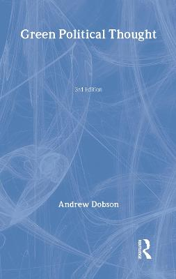 Green Political Thought by Andrew Dobson