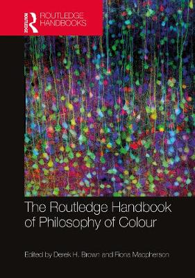 Routledge Handbook of Philosophy of Colour book