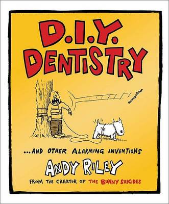 D.I.Y. Dentistry by Andy Riley