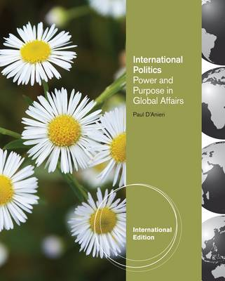 International Relations: Power and Purpose in Global Affairs by Paul D'Anieri