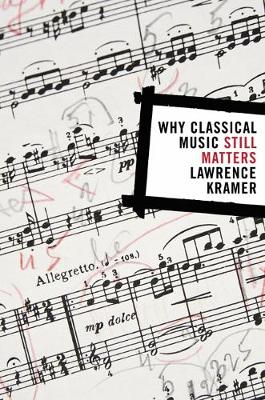 Why Classical Music Still Matters book
