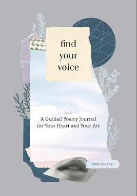 Find Your Voice: A Guided Poetry Journal for Your Heart and Your Art book