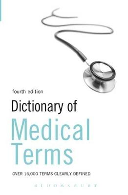 Dictionary of Medical Terms by Bloomsbury Publishing