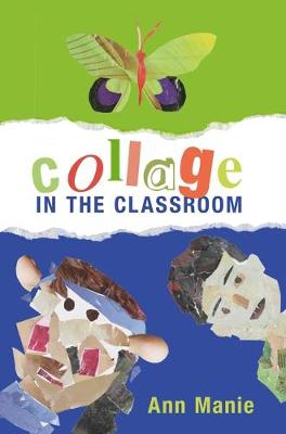 Collage in the Classroom by Ann Manie