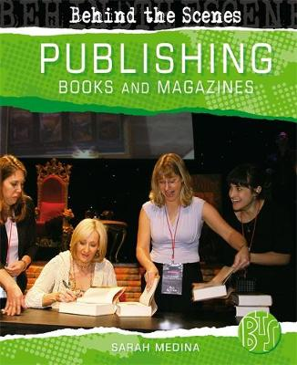 Behind the Scenes: Book and Magazine Publishing by Sarah Medina